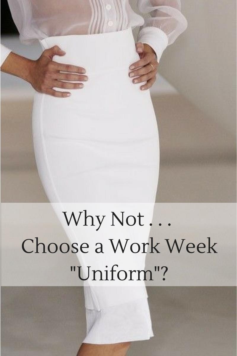 Why Not . . . Choose a Work Week%22Uniform%22?